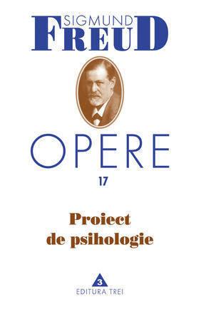 Opere Freud, vol. 17 - Proiect de psihologie - Array