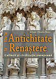 De la Antichitate la Renastere Cultura si civilizatie europeana