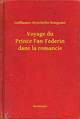 Voyage du Prince Fan-Federin dans la romancie - Array