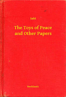 The Toys of Peace and Other Papers - Array