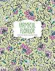Farmecul Florilor - Carte De Colorat Cu Motive Florale