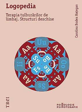 Logopedia. Terapia tulburarilor de limbaj. Structuri deschise - Array