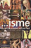 ...isme - Sa intelegem religiile