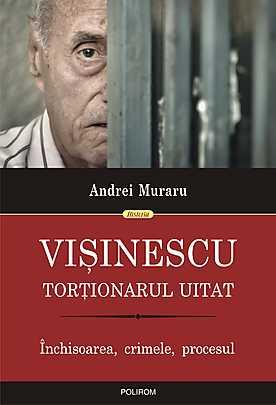 Visinescu, tortionarul uitat. Inchisoarea, crimele, procesul - Array