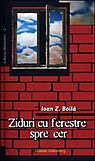 Ziduri cu ferestre spre cer. Amintiri si ganduri din gulagul comunist