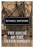 House of the Seven Gables  - Nathaniel Hawthorne