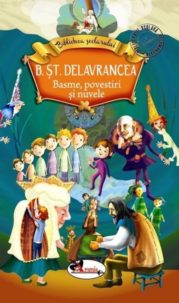 Basme, povestiri si nuvele, Barbu Stefanescu Delavrancea