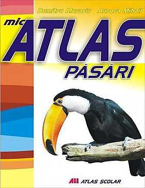 Mic atlas. Pasari  - Aurora Mihail,