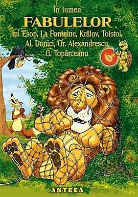 In lumea fabulelor lui Esop, La Fontaine, Kralov, Tolstoi, A. Donici, Gr. Alexandrescu, G. Toparceanu