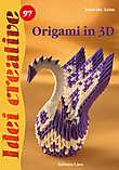 Origami in 3D - Idei creative 97