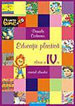 Educatie Plastica. Manual Pentru Clasa A Iv-a