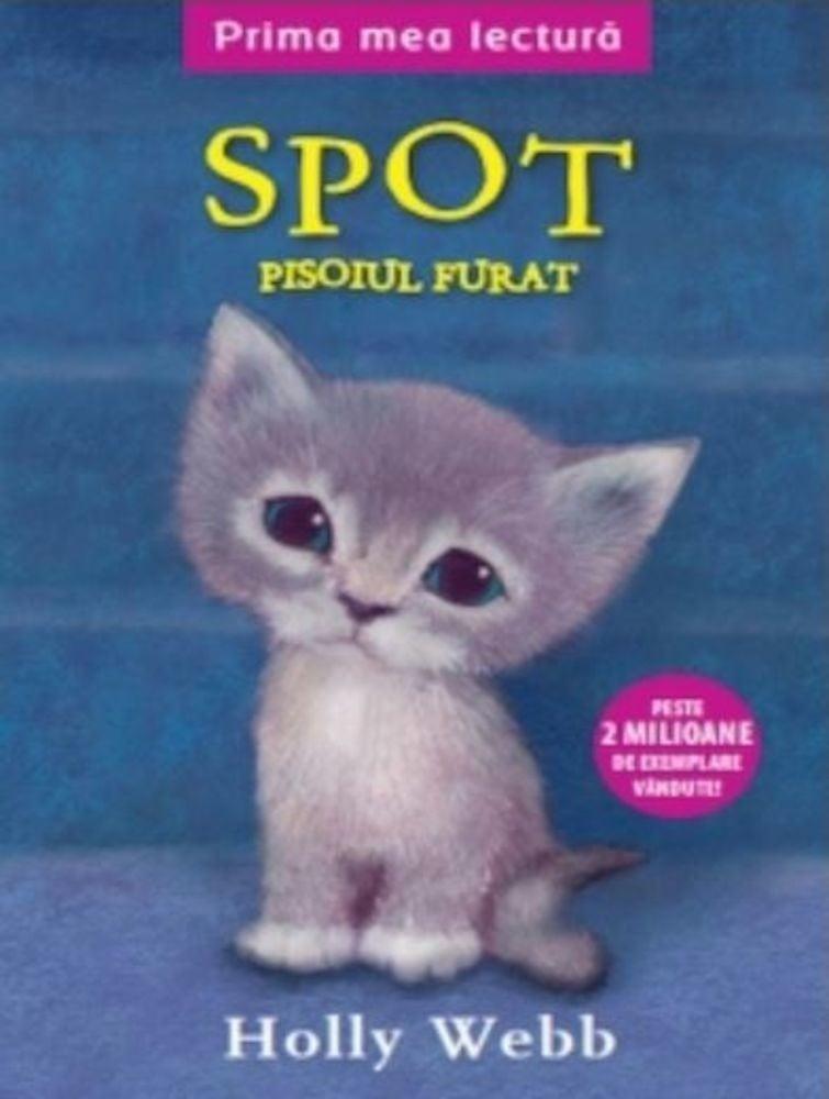 PDF ePUB Spot, pisoiul furat de Holly Webb
