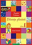 Educatie Plastica. Manual Pentru Clasa I