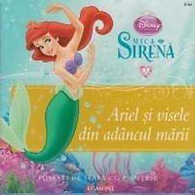 Mica Sirena. Ariel si visele din adancul marii - Povesti de seara cu printese