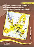 Impactul procesului de aderare la Uniunea Europeana asupra administratiei publice din Romania