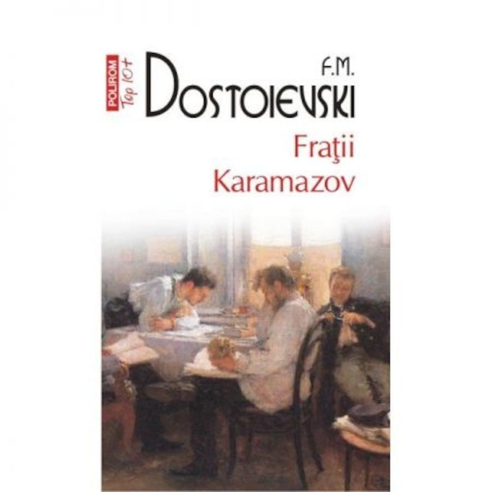 PDF ePUB Fratii Karamazov (Top 10+) de F.M. Dostoievski (Download eBook)