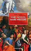 Mari minuni, mari mistere. 100 de martori si faptuitori de miracole din intreaga lume  - Arina Avram