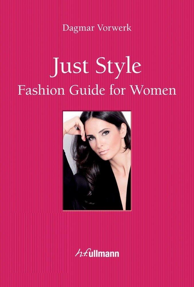 Dagmar Vorwerk Just Style Fashion Guide For Women